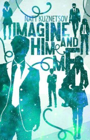 Imagine Him and Me by NattKuznetsov