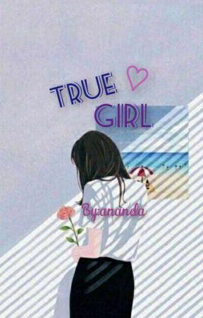 TRUE GIRL [On Going] by febri_0205