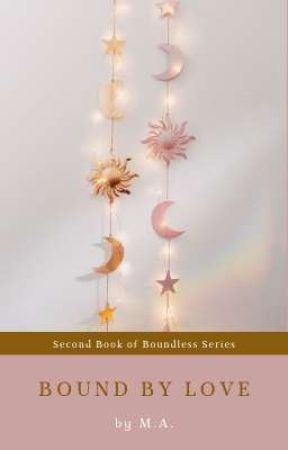 Bound by Love (Boundless #2) by lavernadette