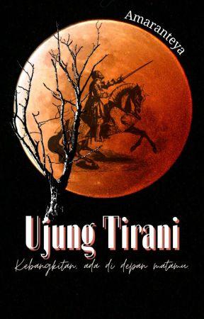 Ujung Tirani (Completed) by Amaranteya