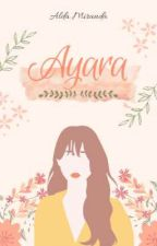 AYARA [On Going] by storybyalda