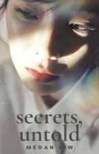 Secrets, untold by mljw309