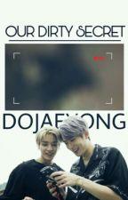Our Dirty Secret-DoJaeYong/JaeDoTae by LilBunnyDoie