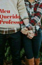 Meu Querido Professor by KayanaMatos