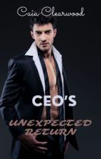 CEO's Unexpected Return by caiaclearwood
