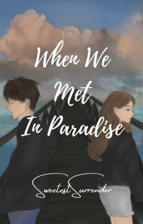 When We Met In Paradise by SweetestSurrender