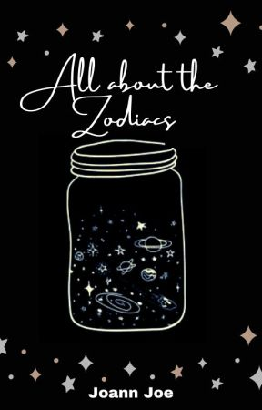 All about the zodiacs... by Joannjoe
