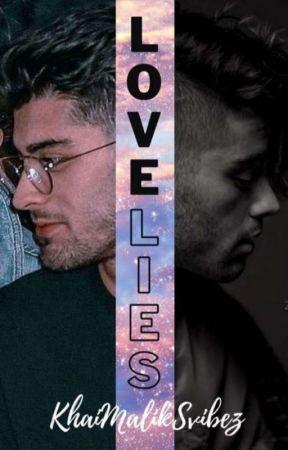 Love LIES(a Zayn malik Fanfiction )  by KhaiMalikSvibez