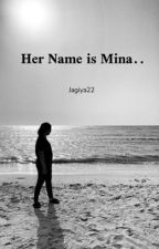 Her name is Mina... by jagiya2284