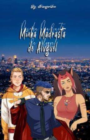 Minha Madrasta de Aluguel - Catradora by strangerlikee