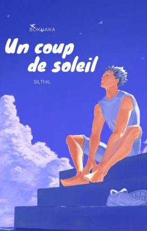 Un Coup De Soleil {Bokuaka} by silthil