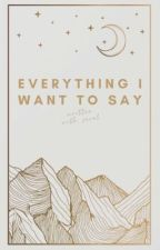 Everything I Want To Say by with-seoul