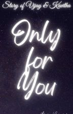 Only for you by fobo_tvl_writes