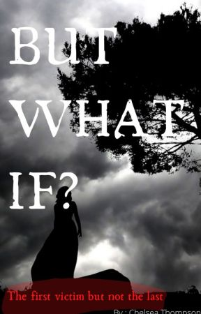 But What If by Teen_Dancing_Author