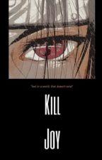 KillJoy | Modern!Itachi X Reader by 8totaz