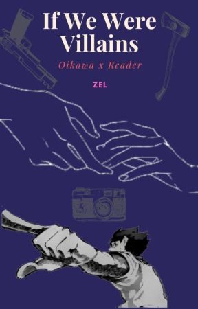 If We Were Villains - Oikawa x Reader (READ DESC) by sleepy-zel