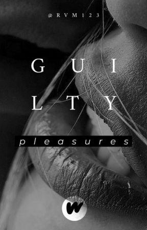 Guilty Pleasures by RVM123