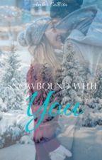 Snowbound With You  by ambercallista