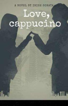 LOVE,CAPPUCINO by irishsoraya94