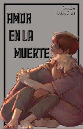 Amor en la muerte by Karely_Eme