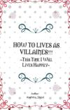 How To Live As Villainess!!! ~This Time I Will Live Happily!~ cover