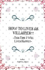 How To Live As Villainess!!! ~This Time I Will Live Happy!~ oleh Asahina_Shiori