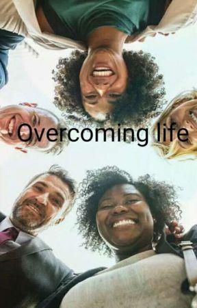Overcoming life by Dazzilla