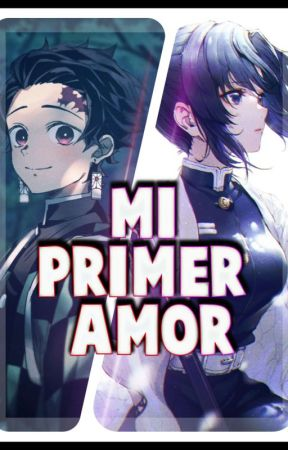 Mi Primer Amor (Tanjiro x Shinobu) by XdezulX
