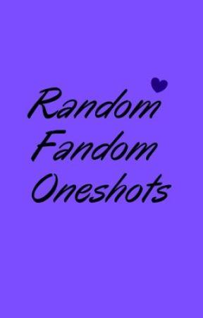 Random Fandom Oneshots (Male Reader) by kaotikbizzarre