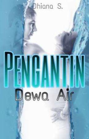 Pengantin Dewa Air by Dhiana_S