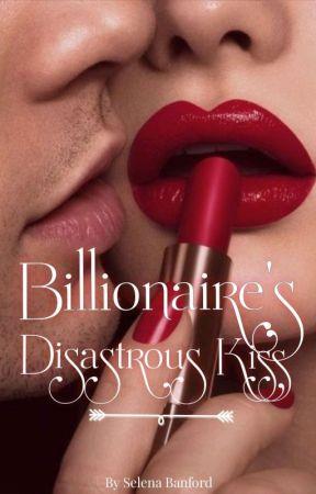 Billionaire's Disastrous Kiss by Selenabanford