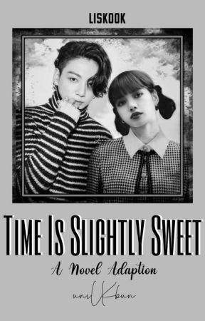 Time Is Slightly Sweet || Liskook by uniLKbun