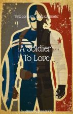 A Soldier To Love by marvelpovs3000
