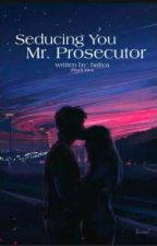 Seducing You, Mr. Prosecutor by selenehaliya