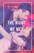 Shakhi SS ~ The Night We Met by tanya_119