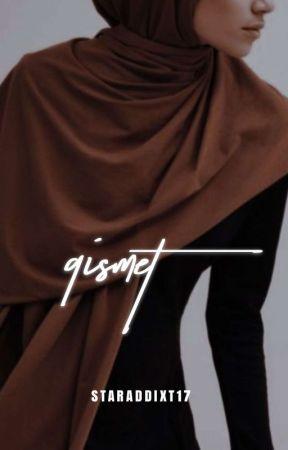 Qismet (قِسْمَة) |𝑜𝑛𝑔𝑜𝑖𝑛𝑔 by Staraddixt17