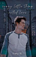 Crazy Little Thing Called Love //Stiles Stilinski// di Francy_A2