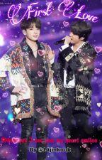 First Love || Jinkook by 14jinkook