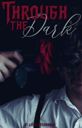 Through the Dark by lisalovesbooks_