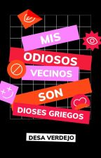 MIS ODIOSO VECINOS SON DIOSES GRIEGOS by Desampara