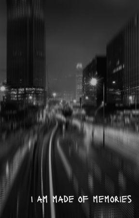 ɪ ᴀᴍ ᴍᴀᴅᴇ ᴏꜰ ᴍᴇᴍᴏʀɪᴇꜱ // ᴀ ʙᴏᴏᴋ ᴏꜰ ᴡʀɪᴛɪɴɢ by TheBookworm1237