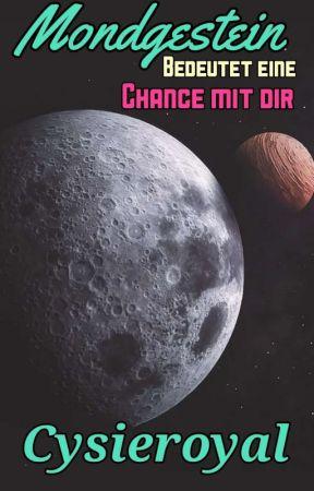 Mongestein bedeutet eine chance mit dir. by Cysieroyal