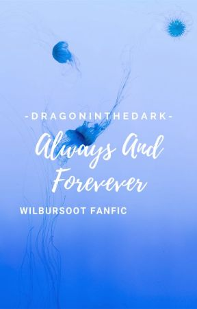 Always and Forever-WilburSoot by -DragonInTheDark-