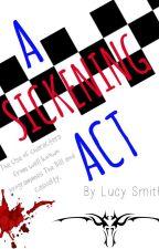 A Sickening Act by miketstevensonfan