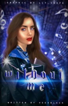 WITHOUT ME || Harry Potter  by veexblack