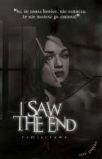 I SAW THE END autorstwa Cami_Author