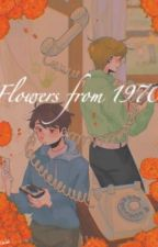 Flowers from 1970 // reupload by heylol69420