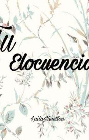 Tu elocuencia by LNewtton