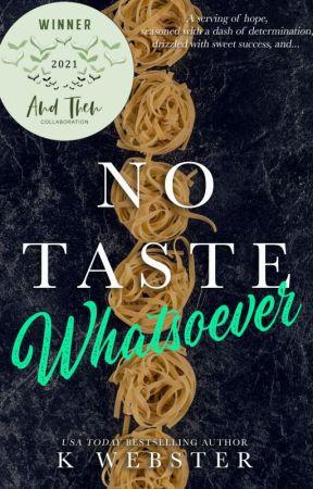No Taste Whatsoever by kwebster-wildromance