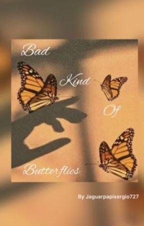 Bad kind of butterflies  by JaguarPapiSergio727
